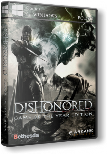 Dishonored - Game of the Year Edition  (2013) PC | RePack от xatab