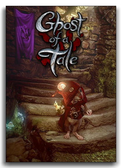 Ghost of a Tale {v 7.91} (SeithCG) (RUS/ENG/MULTI6) [RePack] by xatab