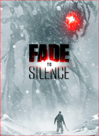 Fade to Silence [v1.0.2025 Hotfix5]  (2019) PC | RePack от xatab